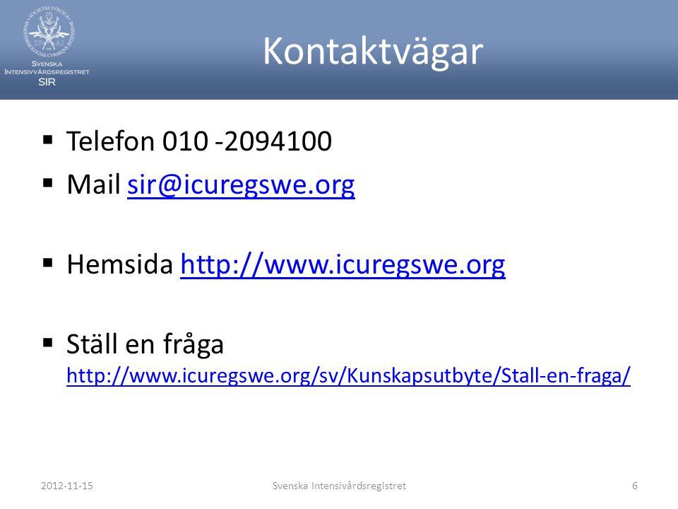 Kontaktvägar  Telefon 010 -2094100  Mail sir@icuregswe.orgsir@icuregswe.org  Hemsida http://www.icuregswe.orghttp://www.icuregswe.org  Ställ en fr