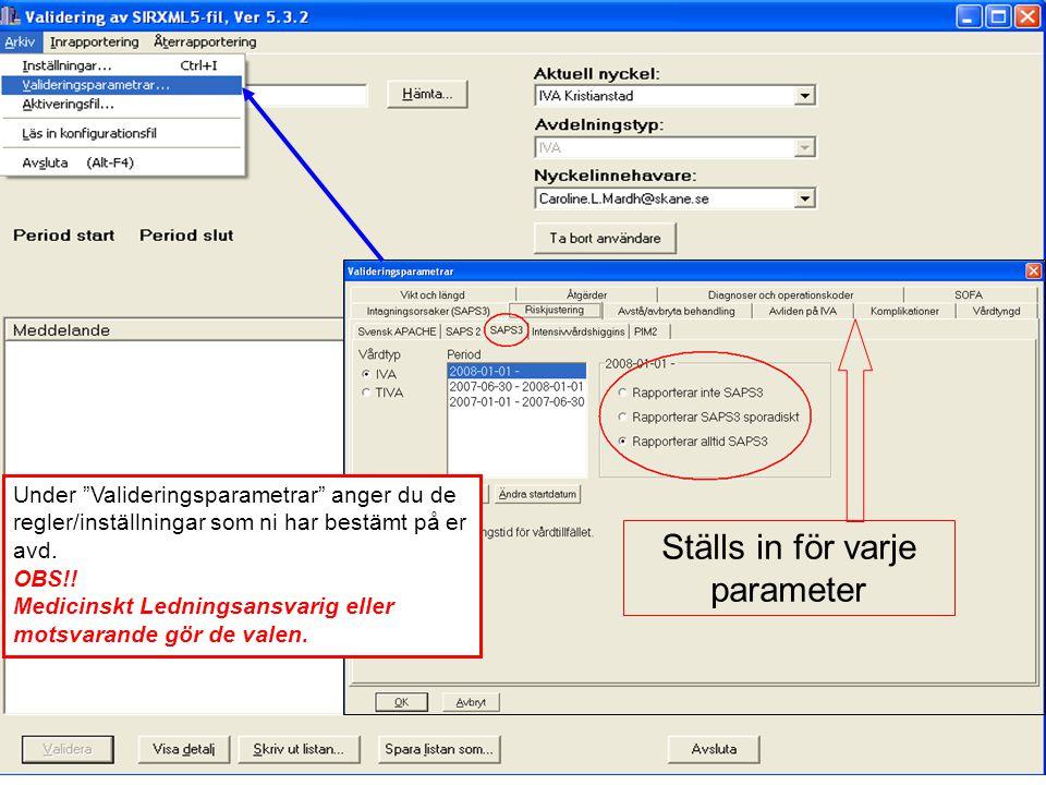 """2012-11-15Svenska Intensivårdsregistret70 Valideringsparametrar Ställs in för varje parameter Under """"Valideringsparametrar"""" anger du de regler/inställ"""