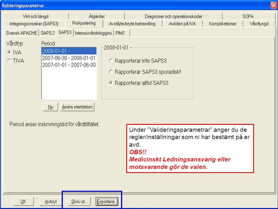 """2012-11-15Svenska Intensivårdsregistret74 Valideringsparametrar? Under """"Valideringsparametrar"""" anger du de regler/inställningar som ni har bestämt på"""