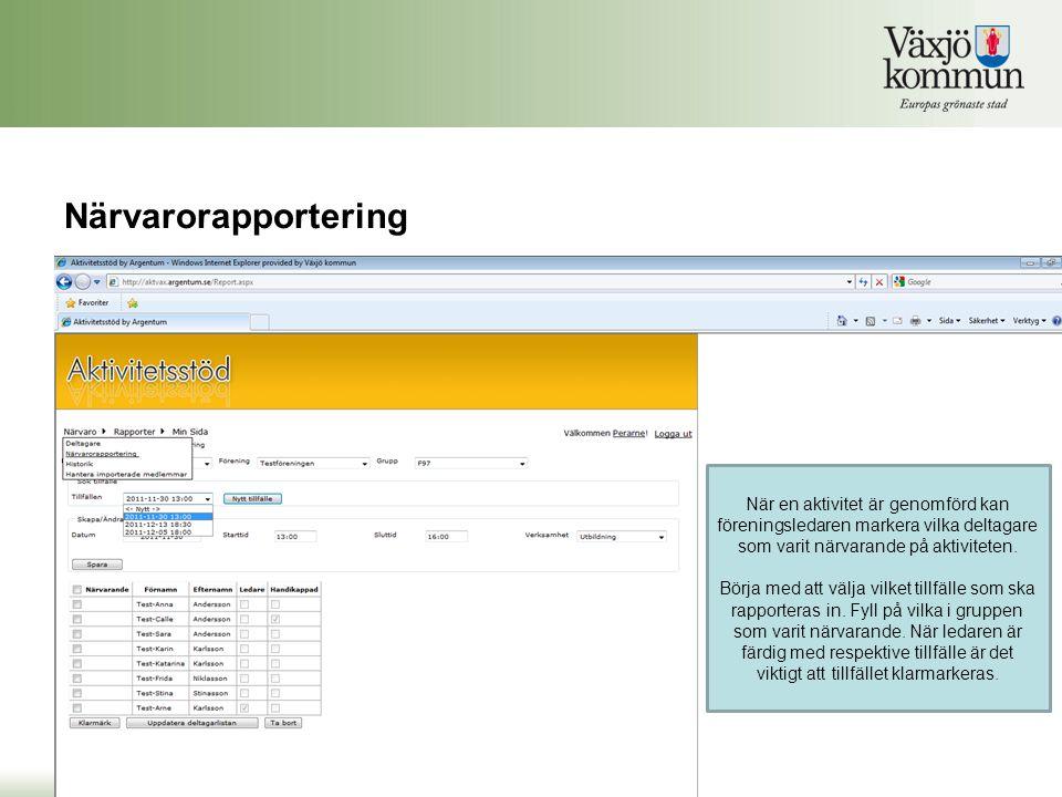 Närvarorapportering När en aktivitet är genomförd kan föreningsledaren markera vilka deltagare som varit närvarande på aktiviteten. Börja med att välj
