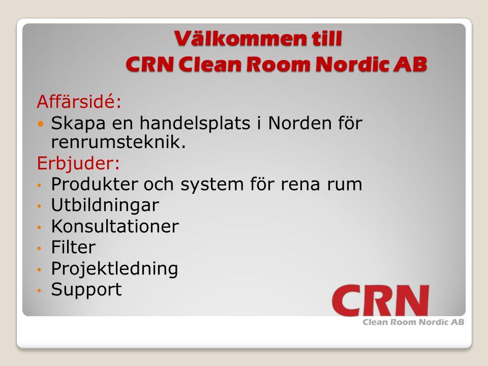 Välkommen till CRN Clean Room Nordic AB Affärsidé:  Skapa en handelsplats i Norden för renrumsteknik. Erbjuder: • Produkter och system för rena rum •