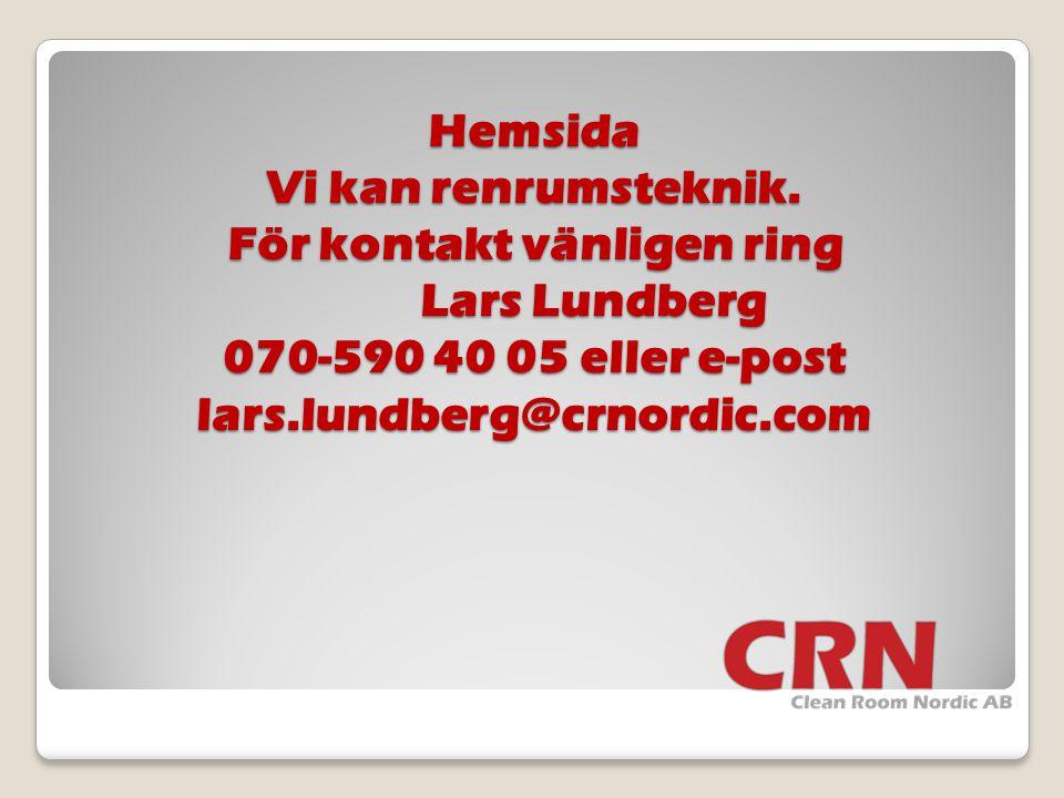 Hemsida Vi kan renrumsteknik. För kontakt vänligen ring Lars Lundberg 070-590 40 05 eller e-post lars.lundberg@crnordic.com