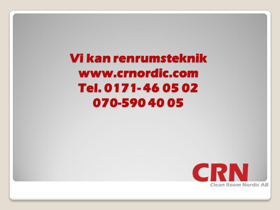 Vi kan renrumsteknik www.crnordic.com Tel. 0171- 46 05 02 070-590 40 05