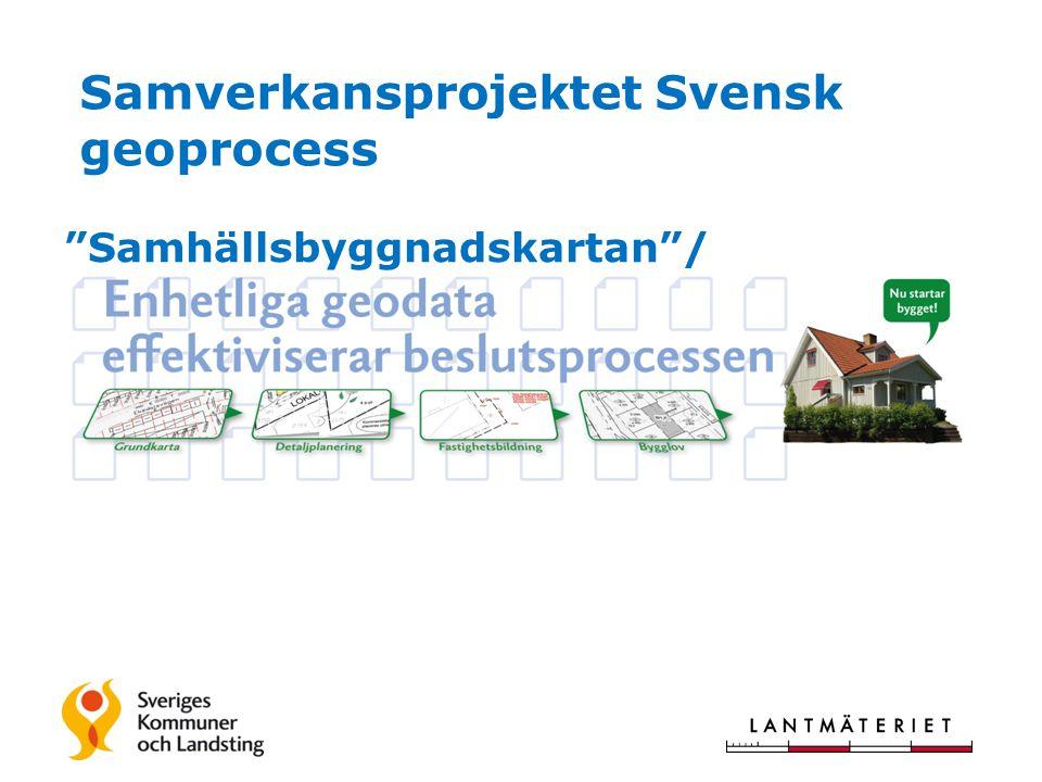 """""""Samhällsbyggnadskartan""""/ Samverkansprojektet Svensk geoprocess"""