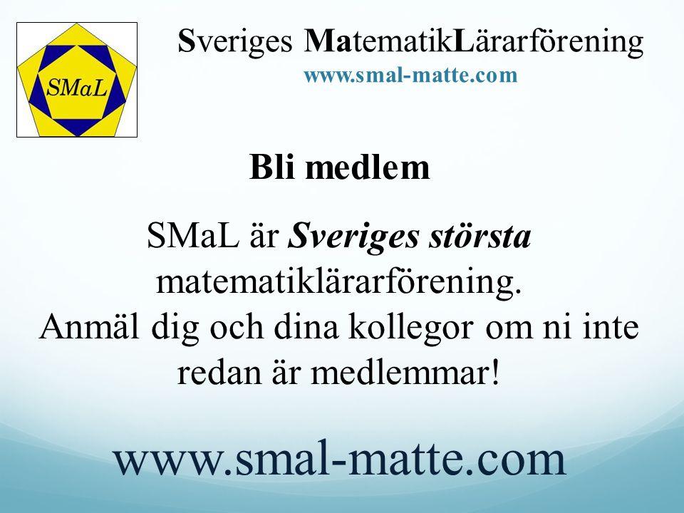Bli medlem SMaL är Sveriges största matematiklärarförening. Anmäl dig och dina kollegor om ni inte redan är medlemmar! www.smal-matte.com Sveriges Mat