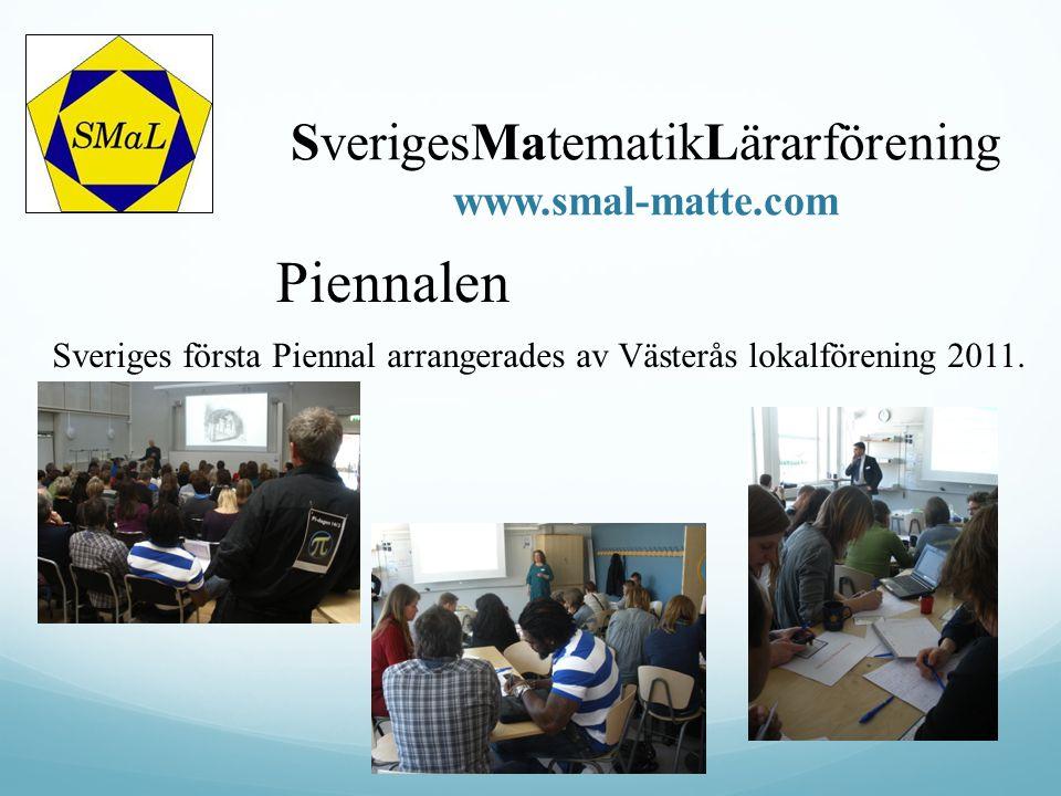 SverigesMatematikLärarförening www.smal-matte.com Piennalen Sveriges första Piennal arrangerades av Västerås lokalförening 2011.