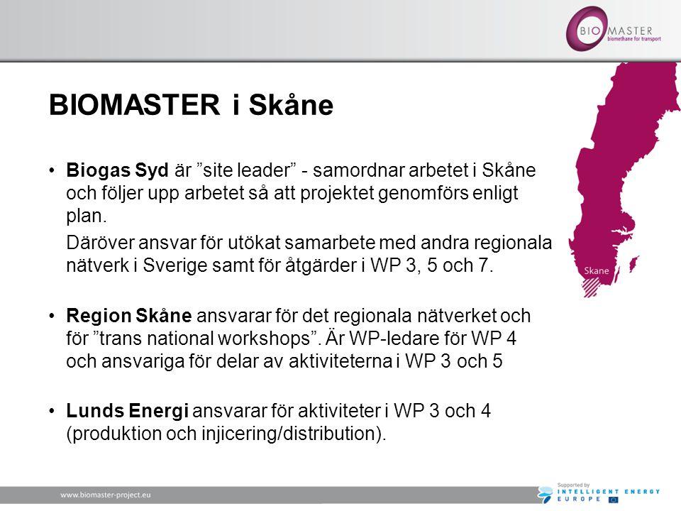 BIOMASTER i Skåne •Biogas Syd är site leader - samordnar arbetet i Skåne och följer upp arbetet så att projektet genomförs enligt plan.