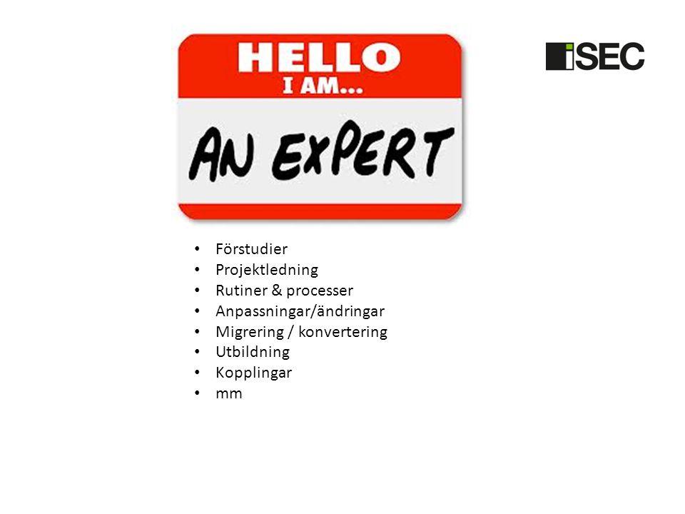 • Förstudier • Projektledning • Rutiner & processer • Anpassningar/ändringar • Migrering / konvertering • Utbildning • Kopplingar • mm