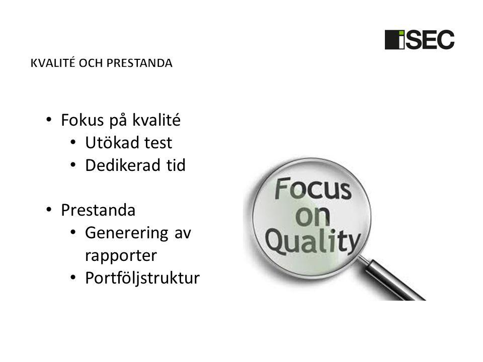 • Fokus på kvalité • Utökad test • Dedikerad tid • Prestanda • Generering av rapporter • Portföljstruktur