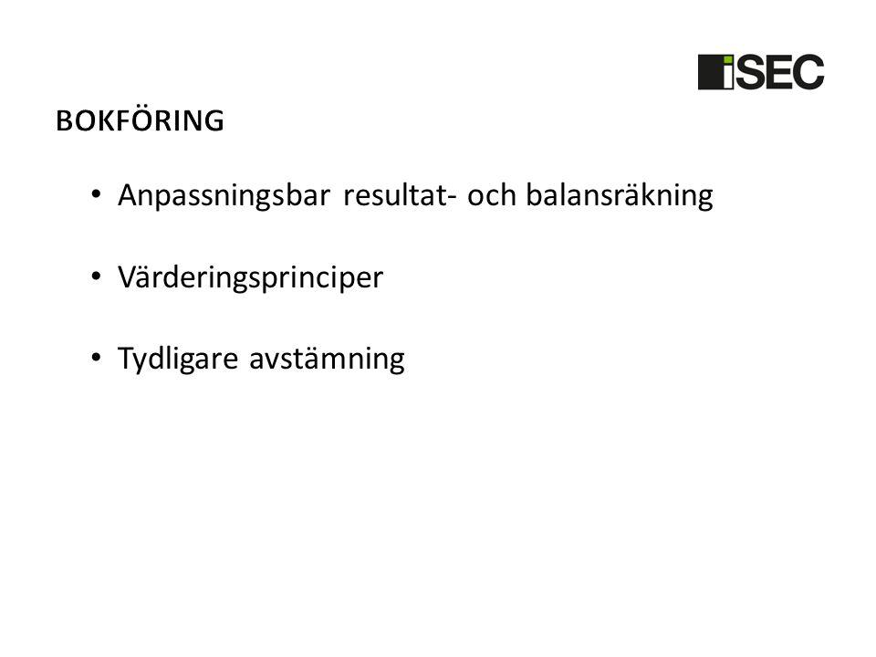 • Anpassningsbar resultat- och balansräkning • Värderingsprinciper • Tydligare avstämning