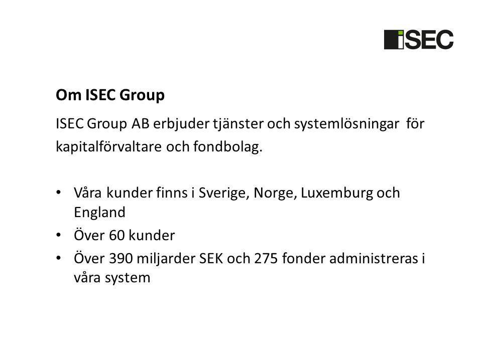 Om ISEC Group ISEC Group AB erbjuder tjänster och systemlösningar för kapitalförvaltare och fondbolag.