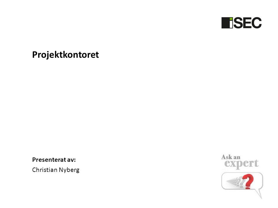 Projektkontoret Presenterat av: Christian Nyberg