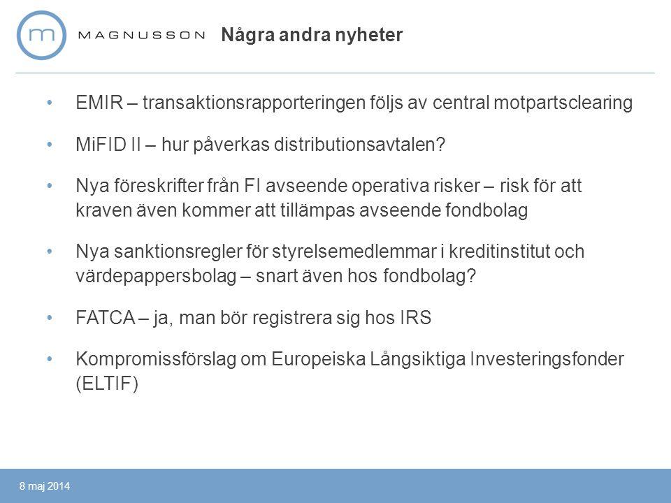 •EMIR – transaktionsrapporteringen följs av central motpartsclearing •MiFID II – hur påverkas distributionsavtalen.