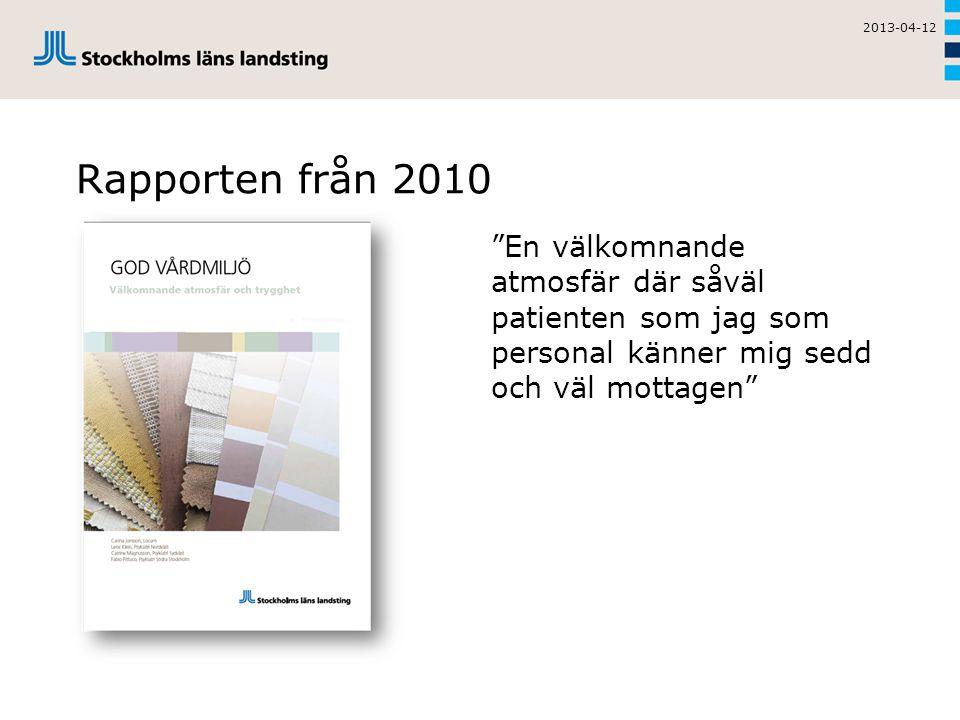 Rapporten från 2010 2013-04-12 En välkomnande atmosfär där såväl patienten som jag som personal känner mig sedd och väl mottagen