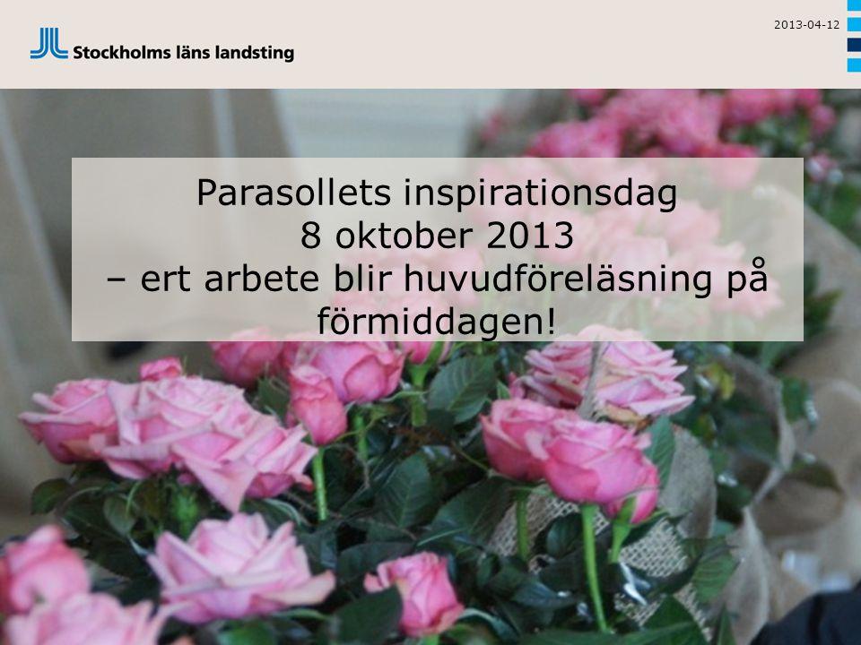 Parasollets inspirationsdag 8 oktober 2013 – ert arbete blir huvudföreläsning på förmiddagen.