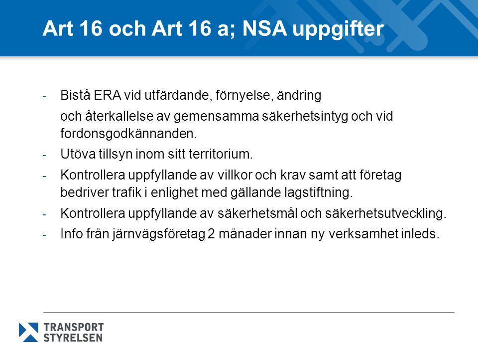 Art 16 och Art 16 a; NSA uppgifter - Bistå ERA vid utfärdande, förnyelse, ändring och återkallelse av gemensamma säkerhetsintyg och vid fordonsgodkänn