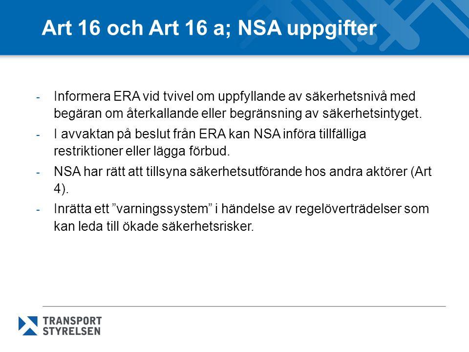 Art 16 och Art 16 a; NSA uppgifter - Informera ERA vid tvivel om uppfyllande av säkerhetsnivå med begäran om återkallande eller begränsning av säkerhe
