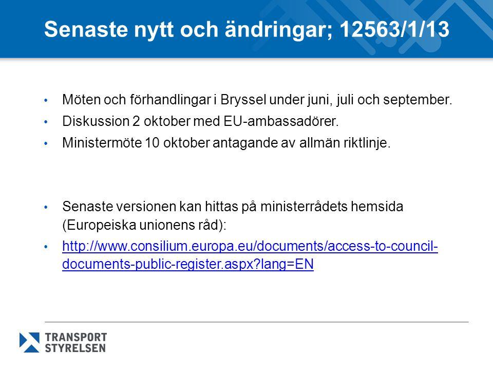 Senaste nytt och ändringar; 12563/1/13 • Möten och förhandlingar i Bryssel under juni, juli och september. • Diskussion 2 oktober med EU-ambassadörer.