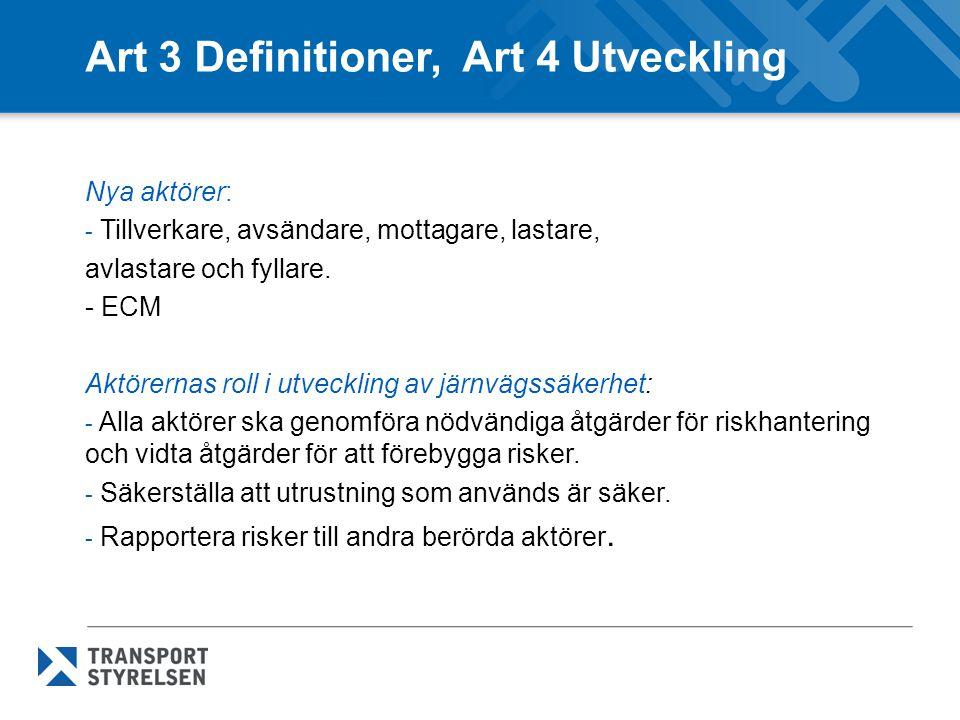 Art 3 Definitioner, Art 4 Utveckling Nya aktörer: - Tillverkare, avsändare, mottagare, lastare, avlastare och fyllare. - ECM Aktörernas roll i utveckl