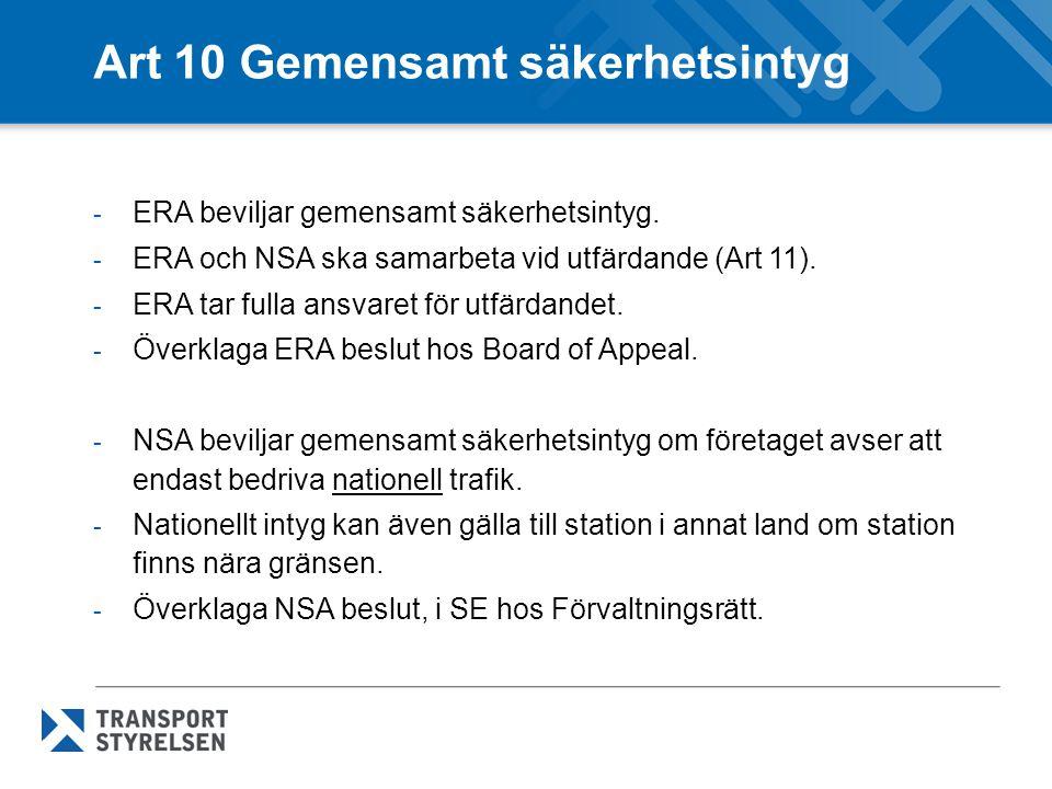 Art 10 Gemensamt säkerhetsintyg - ERA beviljar gemensamt säkerhetsintyg. - ERA och NSA ska samarbeta vid utfärdande (Art 11). - ERA tar fulla ansvaret