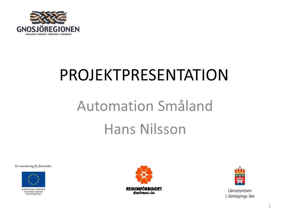 PROJEKTPRESENTATION Automation Småland Hans Nilsson 1