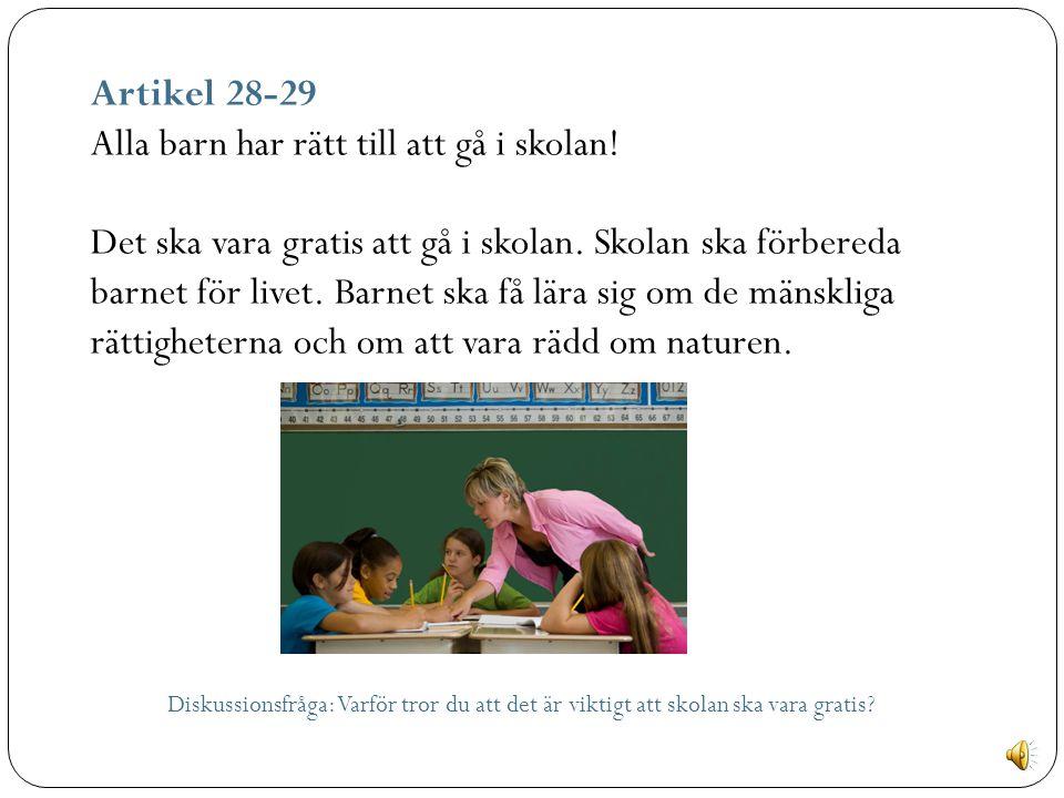 Artikel 18-19 Båda föräldrarna har ansvaret för barnet och ska tänka på barnets bästa.