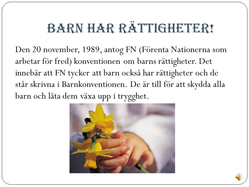 Barn har rättigheter! Barnkonventionen Ann-Charlotte Roupé, Lerbäckskolan, Lund – www.lektion.se