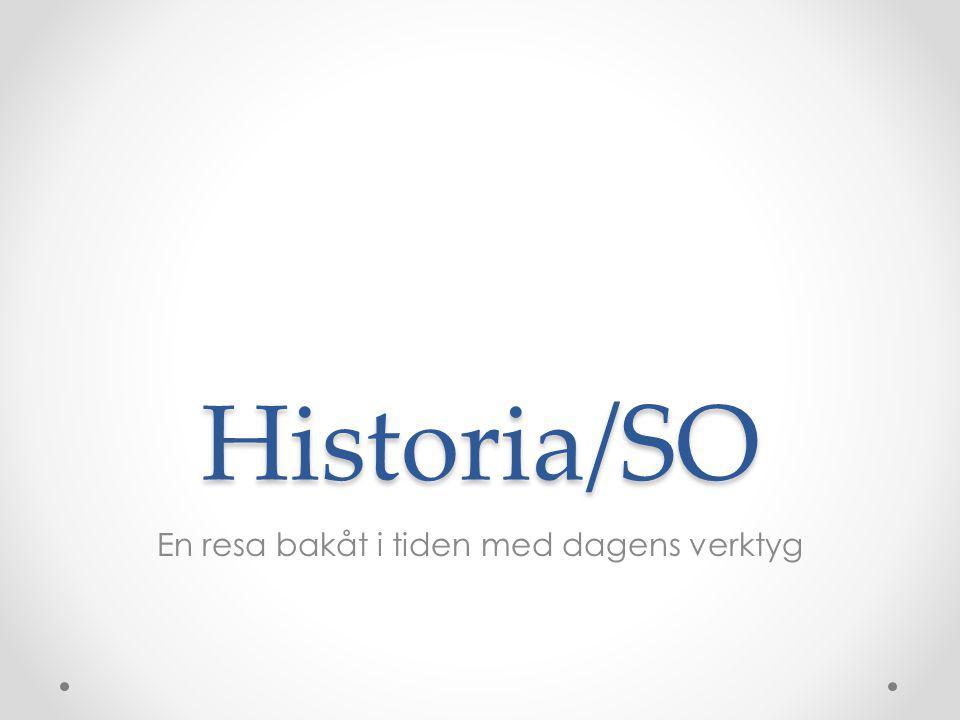 Historia/SO En resa bakåt i tiden med dagens verktyg