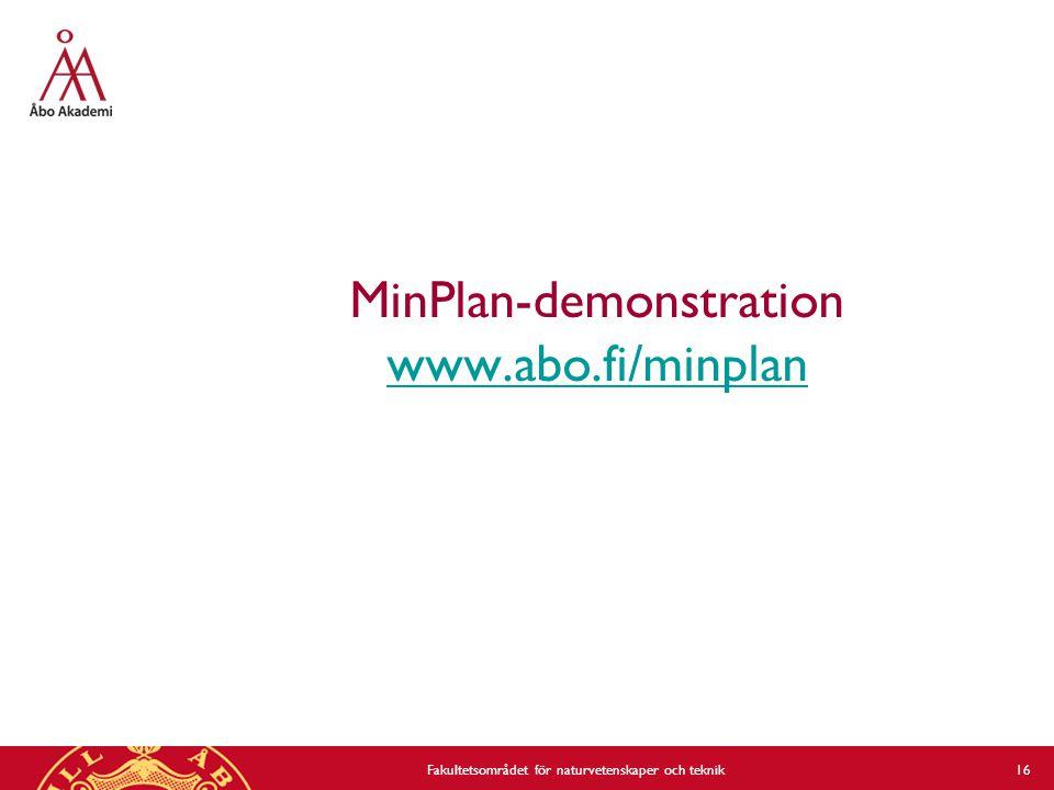 MinPlan-demonstration www.abo.fi/minplan www.abo.fi/minplan Fakultetsområdet för naturvetenskaper och teknik 16