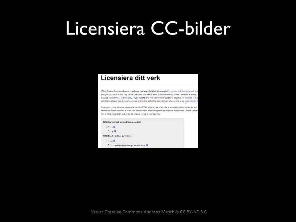 Licensiera CC-bilder Vad är Creative Commons Andreas Meschke CC BY-ND 3.0