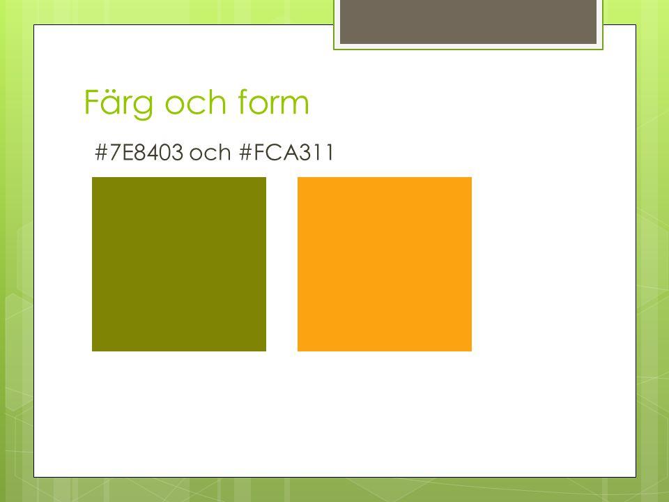 Färg och form #7E8403 och #FCA311
