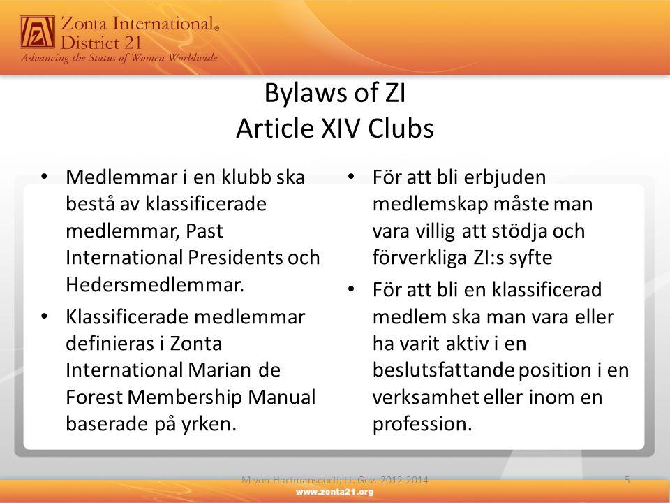 Bylaws of ZI Article XIV Clubs • Medlemmar i en klubb ska bestå av klassificerade medlemmar, Past International Presidents och Hedersmedlemmar. • Klas