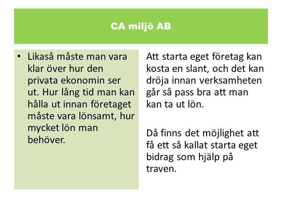 CA miljö AB • Många i Sverige har en dröm om att en dag starta sin egen rörelse, och har ofta en affärside spirande någonstans i bakhuvudet.