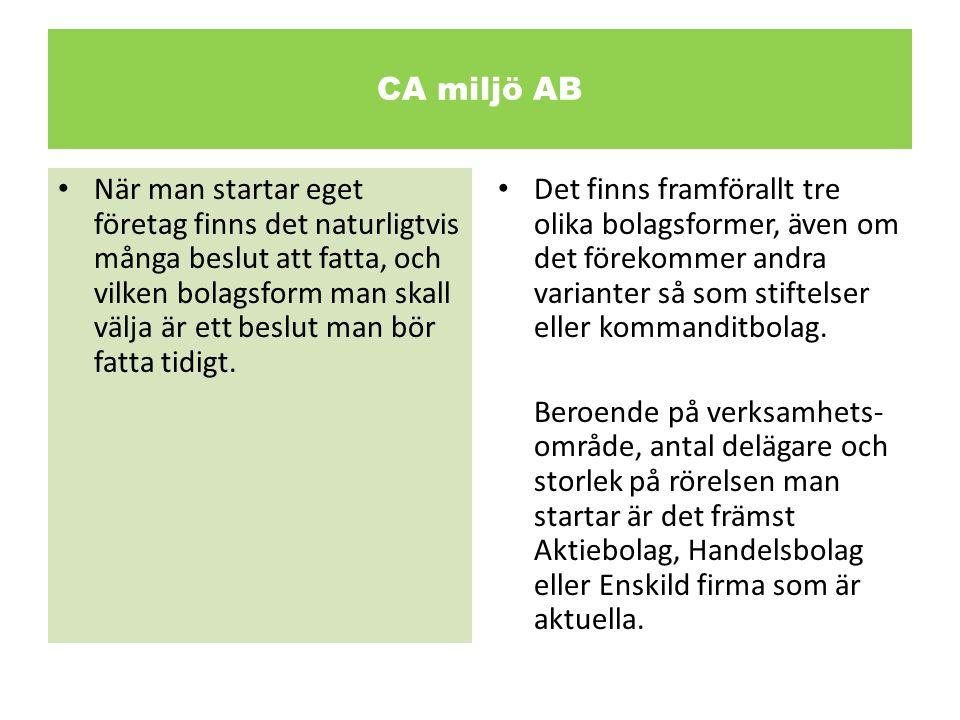 CA miljö AB Aktiebolag • Ett aktiebolag är en juridisk person, och har ett eget ansvar.