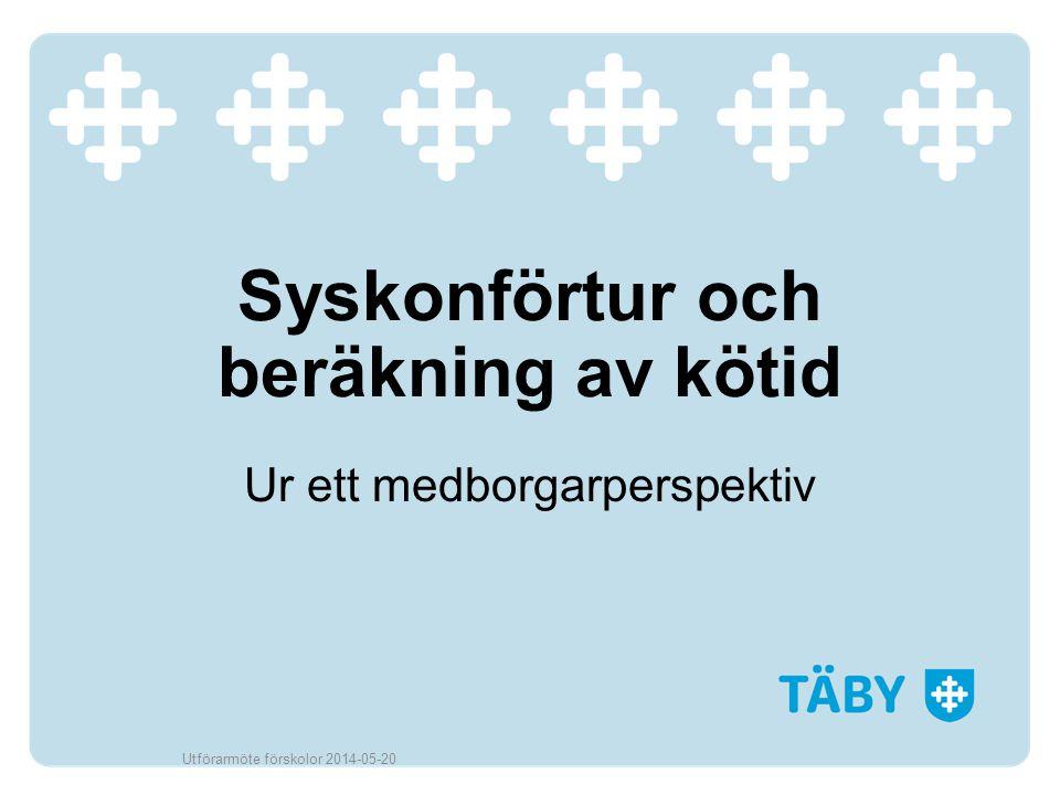 Syskonförtur och beräkning av kötid Ur ett medborgarperspektiv Utförarmöte förskolor 2014-05-20