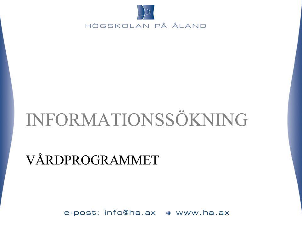 INFORMATIONSSÖKNING VÅRDPROGRAMMET