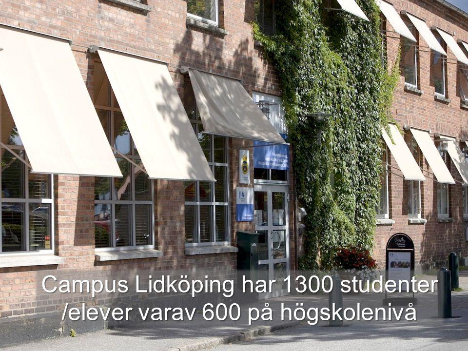 Campus Lidköping har 1300 studenter /elever varav 600 på högskolenivå