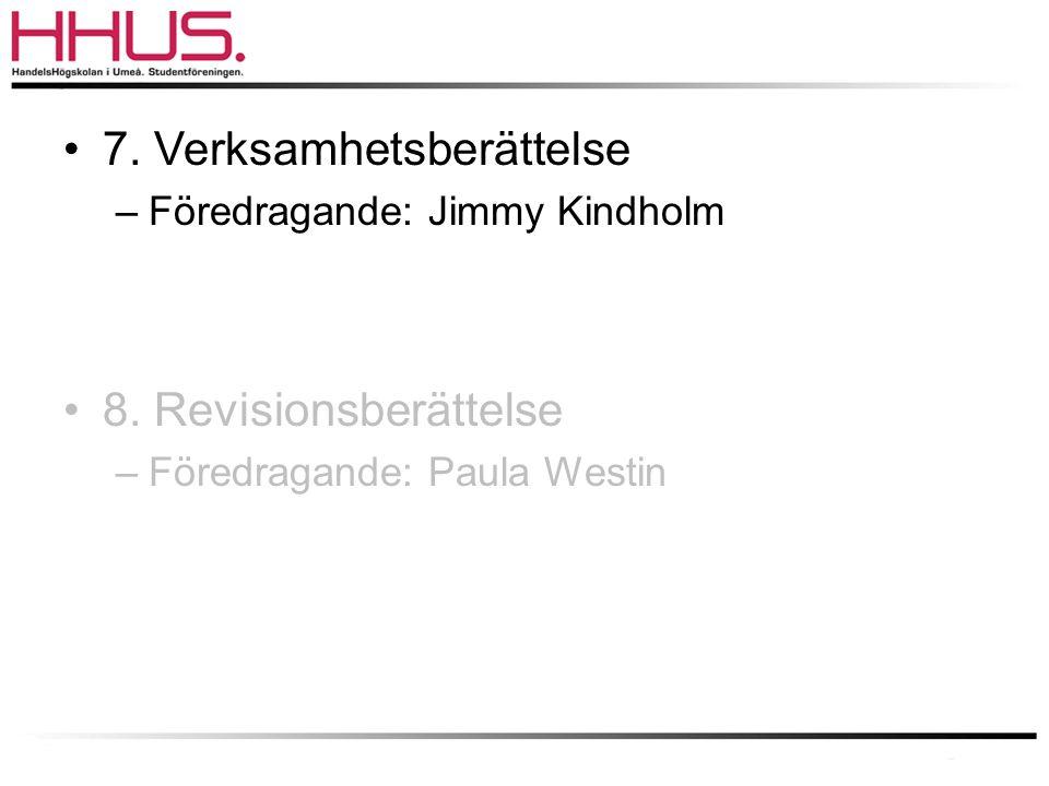 •7. Verksamhetsberättelse –Föredragande: Jimmy Kindholm •8. Revisionsberättelse –Föredragande: Paula Westin
