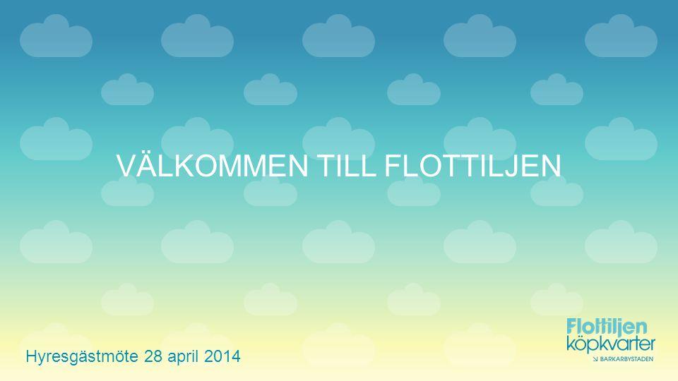 VÄLKOMMEN TILL FLOTTILJEN Hyresgästmöte 28 april 2014