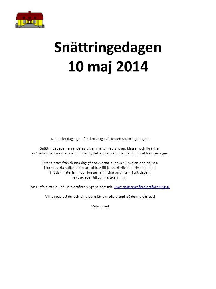 Snättringedagen 10 maj 2014 Nu är det dags igen för den årliga vårfesten Snättringedagen! Snättringedagen arrangeras tillsammans med skolan, klasser o