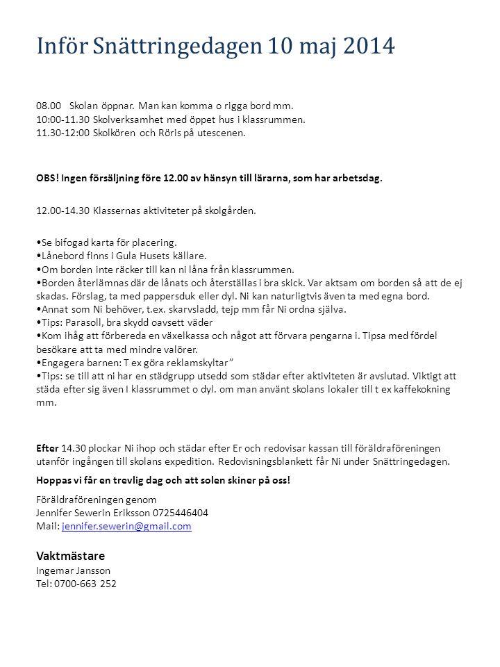 Inför Snättringedagen 10 maj 2014 08.00Skolan öppnar. Man kan komma o rigga bord mm. 10:00-11.30 Skolverksamhet med öppet hus i klassrummen. 11.30-12: