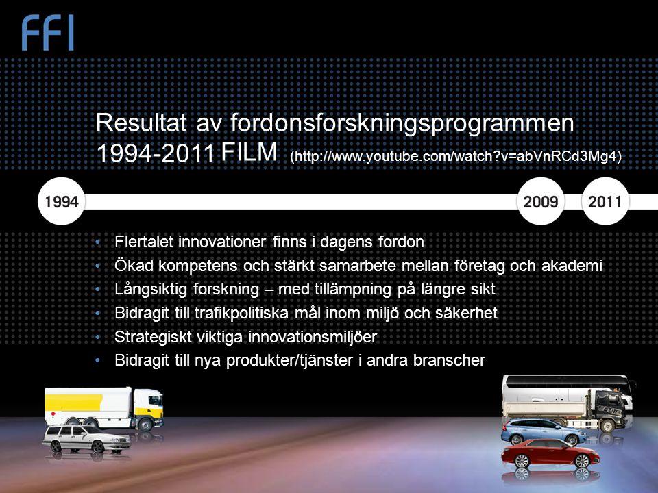 Bild 17 Resultat av fordonsforskningsprogrammen 1994-2011 •Flertalet innovationer finns i dagens fordon •Ökad kompetens och stärkt samarbete mellan fö