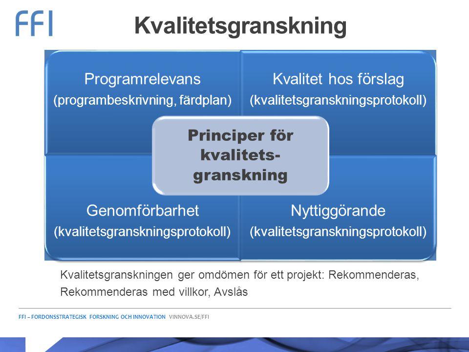 FFI – FORDONSSTRATEGISK FORSKNING OCH INNOVATION VINNOVA.SE/FFI Kvalitetsgranskning Programrelevans (programbeskrivning, färdplan) Kvalitet hos försla