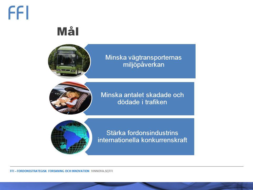 FFI – FORDONSSTRATEGISK FORSKNING OCH INNOVATION VINNOVA.SE/FFI Minska vägtransporternas miljöpåverkan Minska antalet skadade och dödade i trafiken St