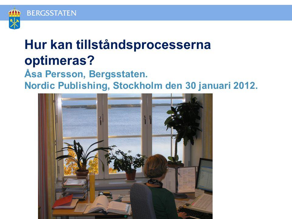 Hur kan tillståndsprocesserna optimeras.Åsa Persson, Bergsstaten.