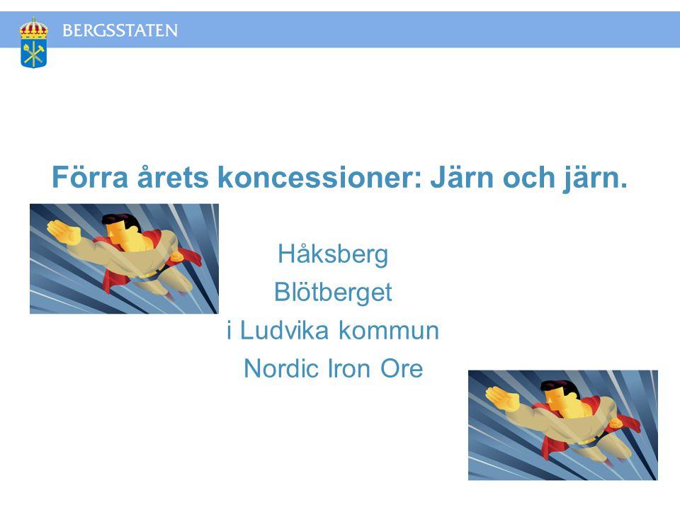 Förra årets koncessioner: Järn och järn. Håksberg Blötberget i Ludvika kommun Nordic Iron Ore