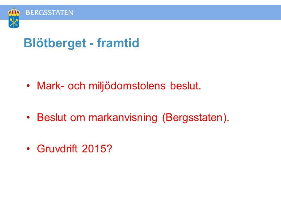 Blötberget - framtid •Mark- och miljödomstolens beslut.
