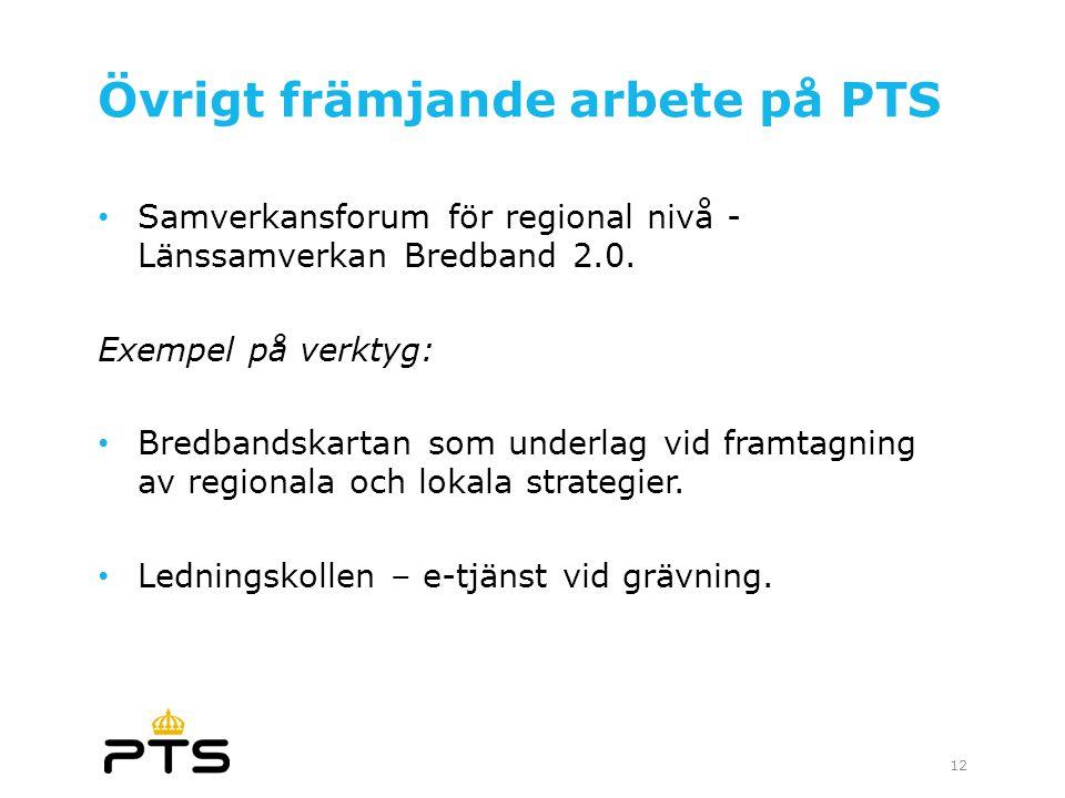 Övrigt främjande arbete på PTS • Samverkansforum för regional nivå - Länssamverkan Bredband 2.0. Exempel på verktyg: • Bredbandskartan som underlag vi
