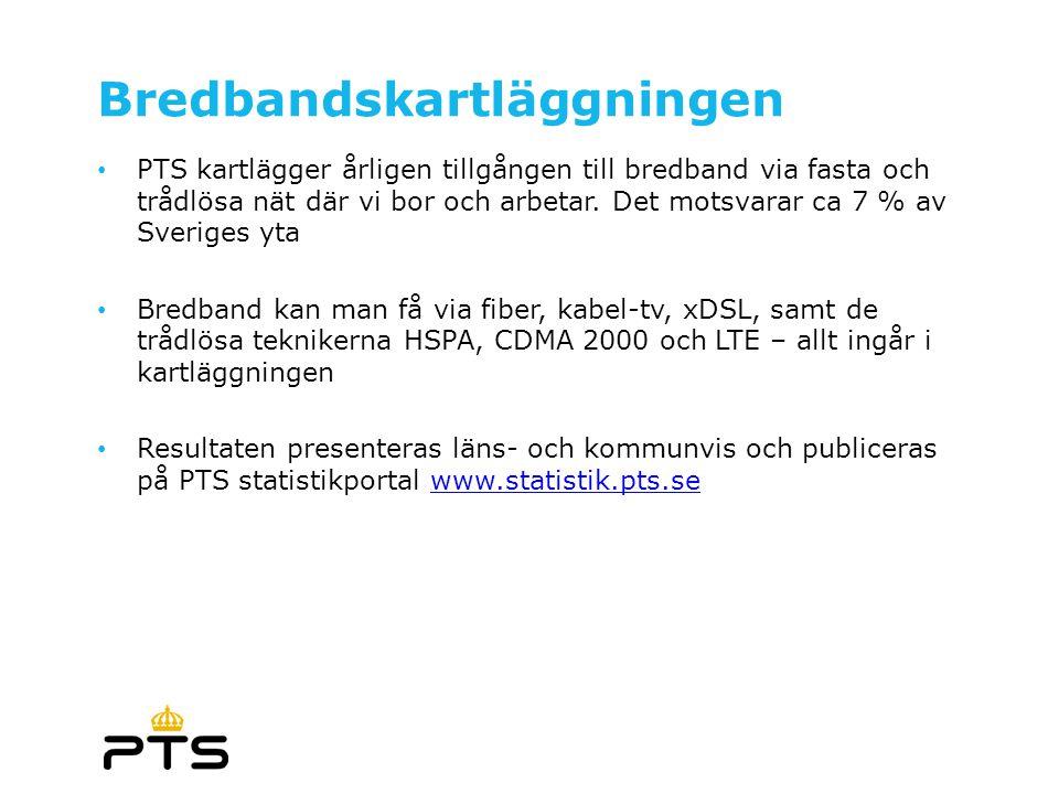 Bredbandskartläggningen • PTS kartlägger årligen tillgången till bredband via fasta och trådlösa nät där vi bor och arbetar. Det motsvarar ca 7 % av S
