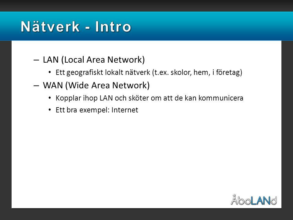 – LAN (Local Area Network) • Ett geografiskt lokalt nätverk (t.ex.